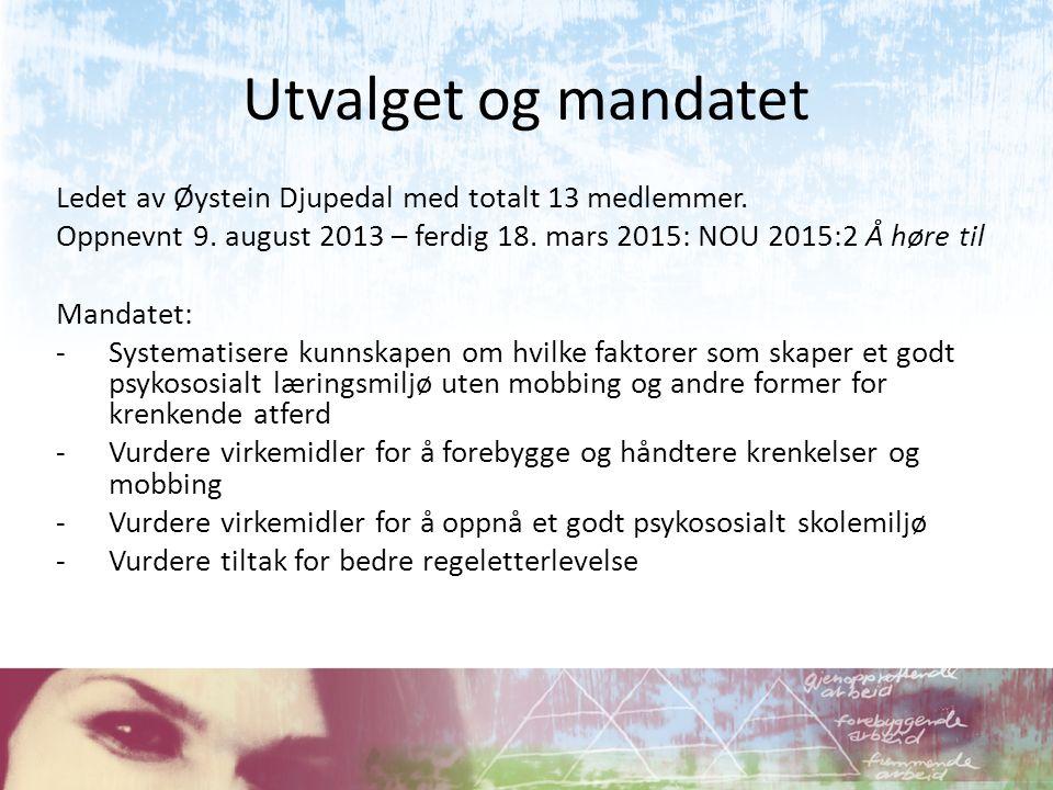 Utvalget og mandatet Ledet av Øystein Djupedal med totalt 13 medlemmer. Oppnevnt 9. august 2013 – ferdig 18. mars 2015: NOU 2015:2 Å høre til Mandatet