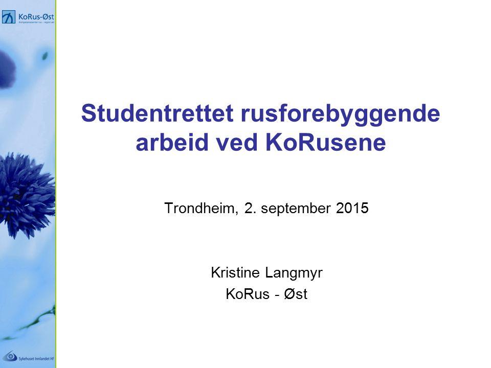 Studentrettet rusforebyggende arbeid ved KoRusene Trondheim, 2.