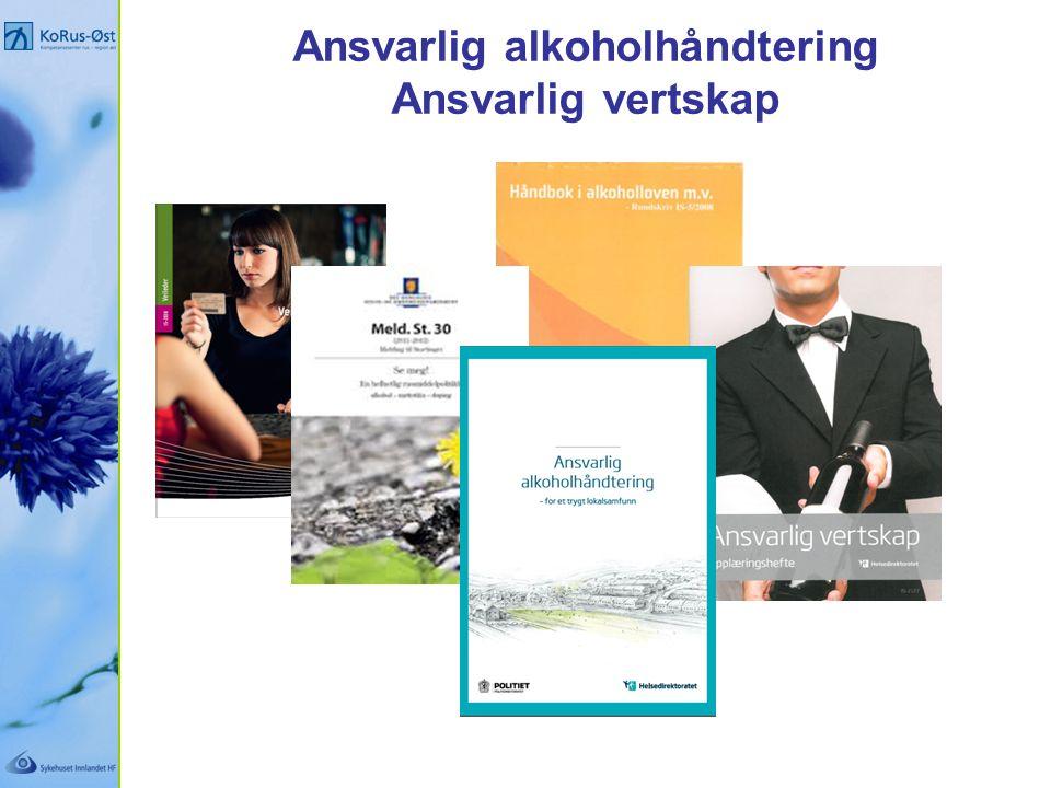Ansvarlig alkoholhåndtering Ansvarlig vertskap
