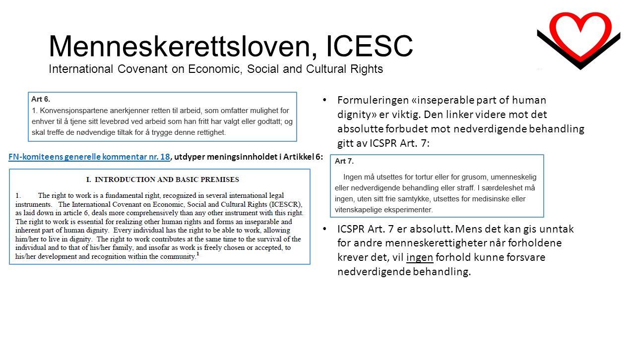 Menneskerettsloven, ICESC International Covenant on Economic, Social and Cultural Rights Formuleringen «inseperable part of human dignity» er viktig.