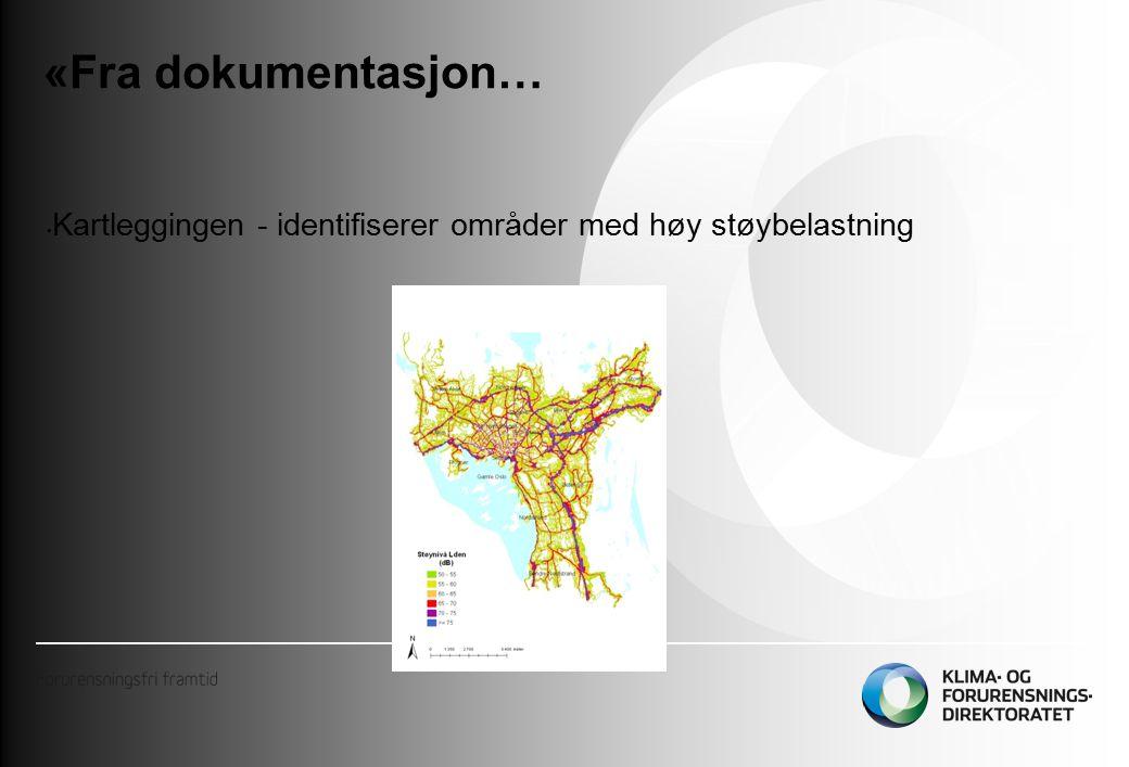 «Fra dokumentasjon… Kartleggingen - identifiserer områder med høy støybelastning