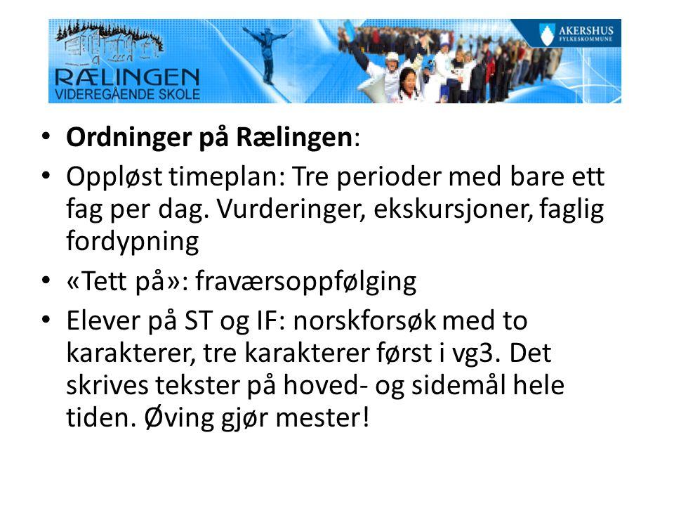 Ordninger på Rælingen: Oppløst timeplan: Tre perioder med bare ett fag per dag.