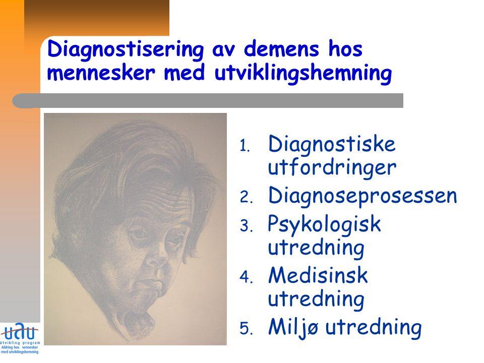 1 Diagnostisering av demens hos mennesker med utviklingshemning 1.
