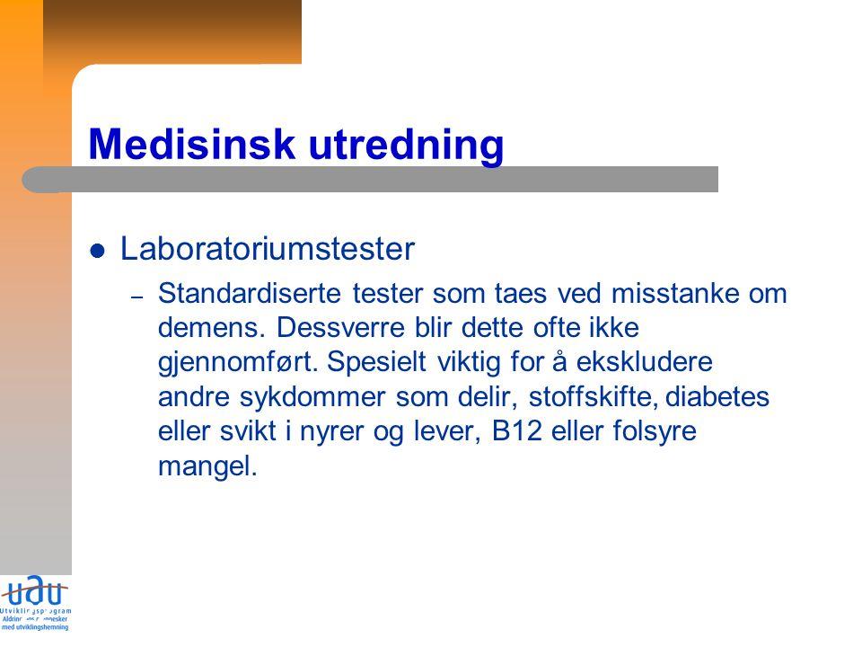 22 Medisinsk utredning Laboratoriumstester – Standardiserte tester som taes ved misstanke om demens.