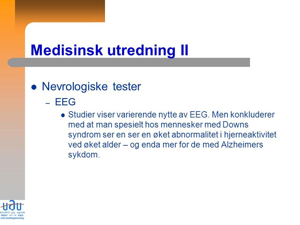 23 Medisinsk utredning II Nevrologiske tester – EEG Studier viser varierende nytte av EEG.