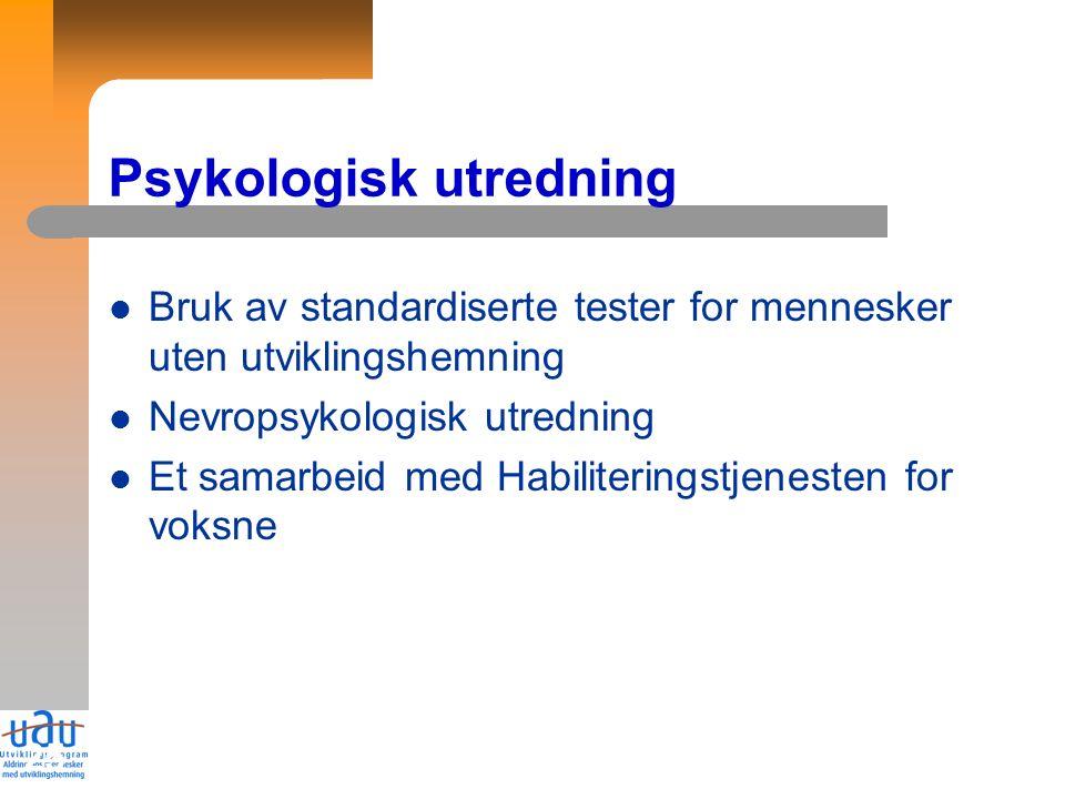 25 Psykologisk utredning Bruk av standardiserte tester for mennesker uten utviklingshemning Nevropsykologisk utredning Et samarbeid med Habiliteringstjenesten for voksne