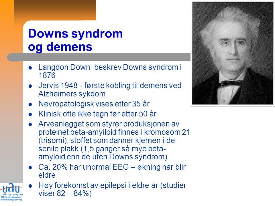 7 Downs syndrom og demens Langdon Down beskrev Downs syndrom i 1876 Jervis 1948 - første kobling til demens ved Alzheimers sykdom Nevropatologisk vises etter 35 år Klinisk ofte ikke tegn før etter 50 år Arveanlegget som styrer produksjonen av proteinet beta-amyiloid finnes i kromosom 21 (trisomi), stoffet som danner kjernen i de senile plakk (1,5 ganger så mye beta- amyloid enn de uten Downs syndrom) Ca.
