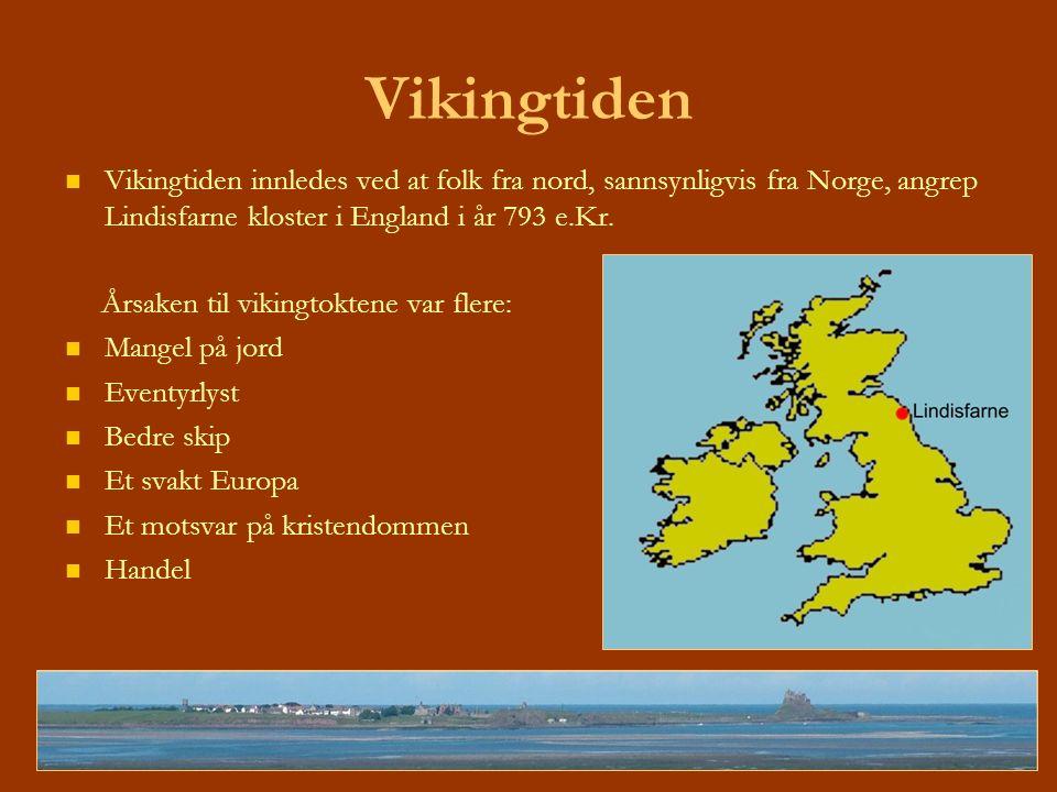 Vikingtiden innledes ved at folk fra nord, sannsynligvis fra Norge, angrep Lindisfarne kloster i England i år 793 e.Kr. Årsaken til vikingtoktene var