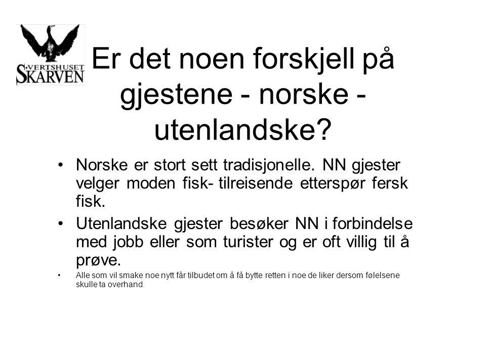 Er det noen forskjell på gjestene - norske - utenlandske.