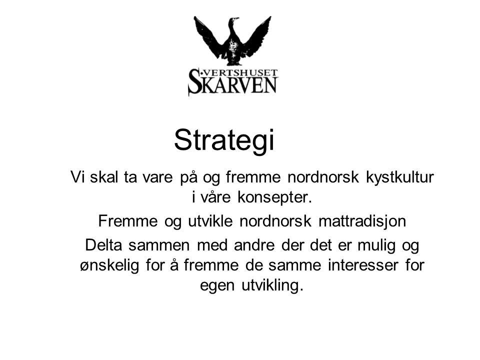 Strategi Vi skal ta vare på og fremme nordnorsk kystkultur i våre konsepter.