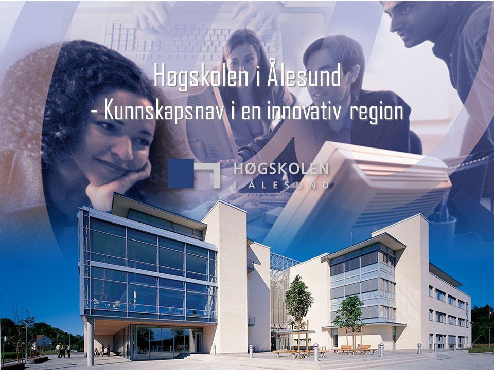 Høgskolen i Ålesund - Kunnskapsnav i en innovativ region