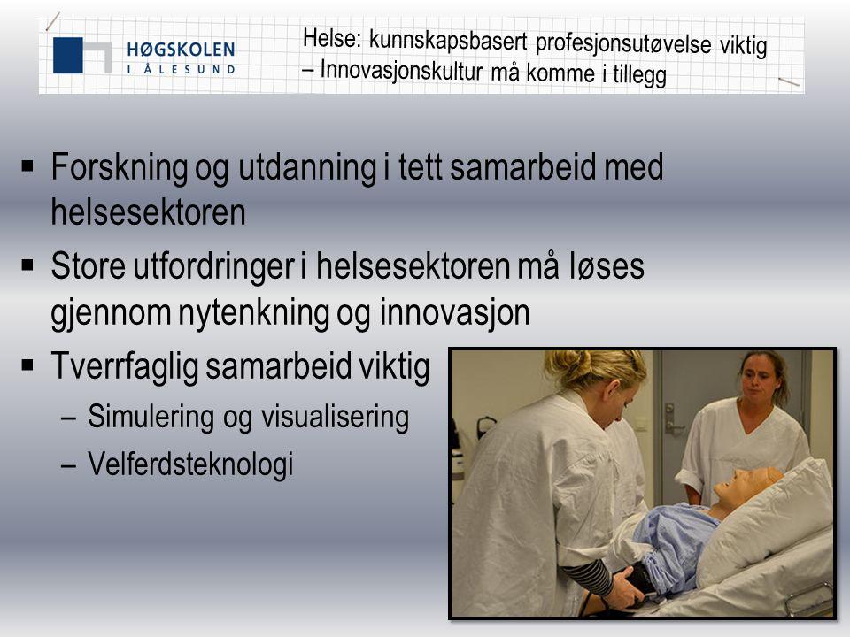 Helse: kunnskapsbasert profesjonsutøvelse viktig – Innovasjonskultur må komme i tillegg  Forskning og utdanning i tett samarbeid med helsesektoren 