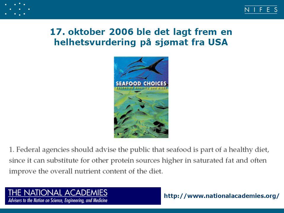 17. oktober 2006 ble det lagt frem en helhetsvurdering på sjømat fra USA http://www.nationalacademies.org/