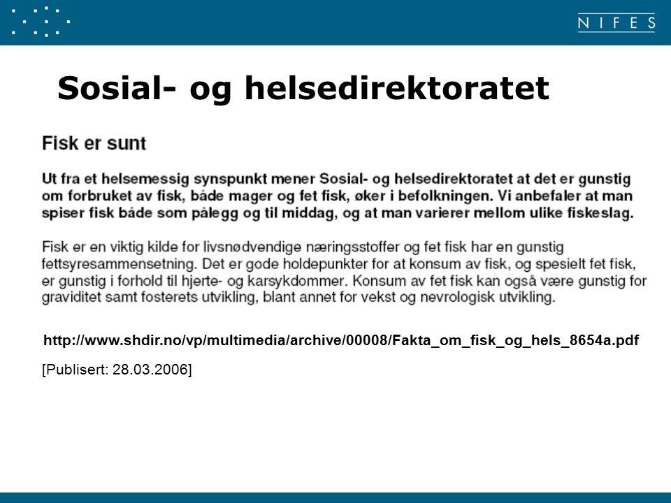 Sosial- og helsedirektoratet http://www.shdir.no/vp/multimedia/archive/00008/Fakta_om_fisk_og_hels_8654a.pdf [Publisert: 28.03.2006]