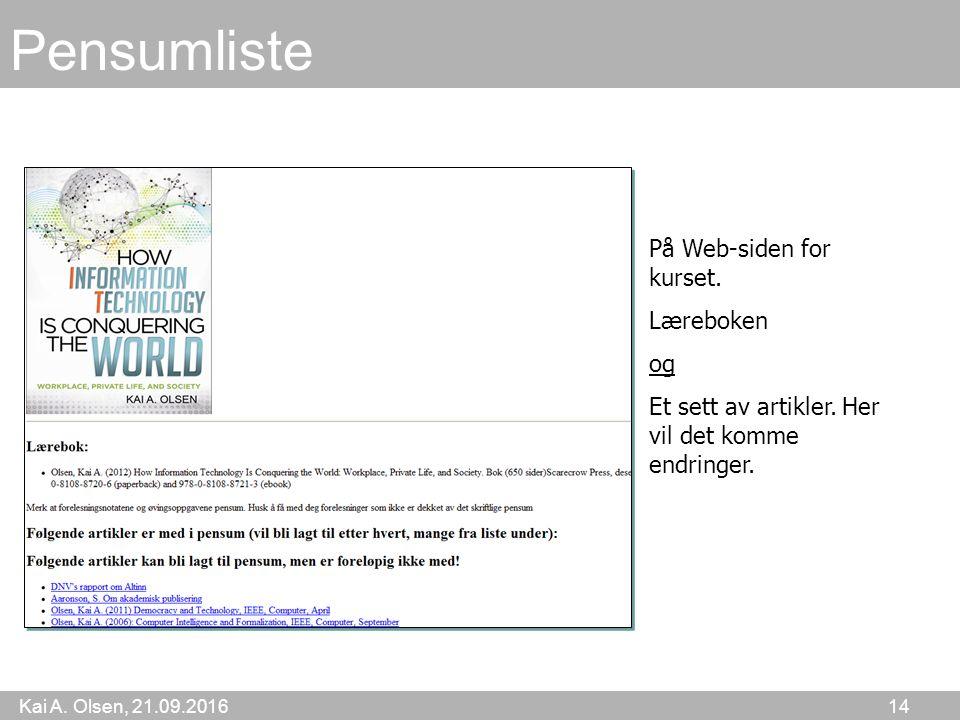 Kai A. Olsen, 21.09.2016 14 Pensumliste På Web-siden for kurset.