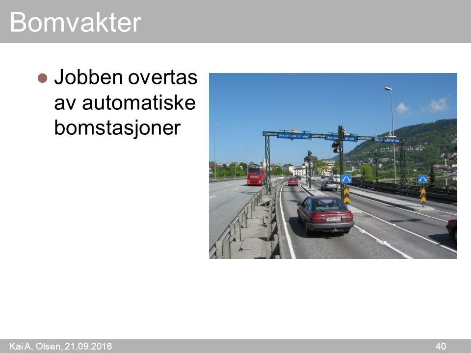Kai A. Olsen, 21.09.2016 40 Bomvakter Jobben overtas av automatiske bomstasjoner