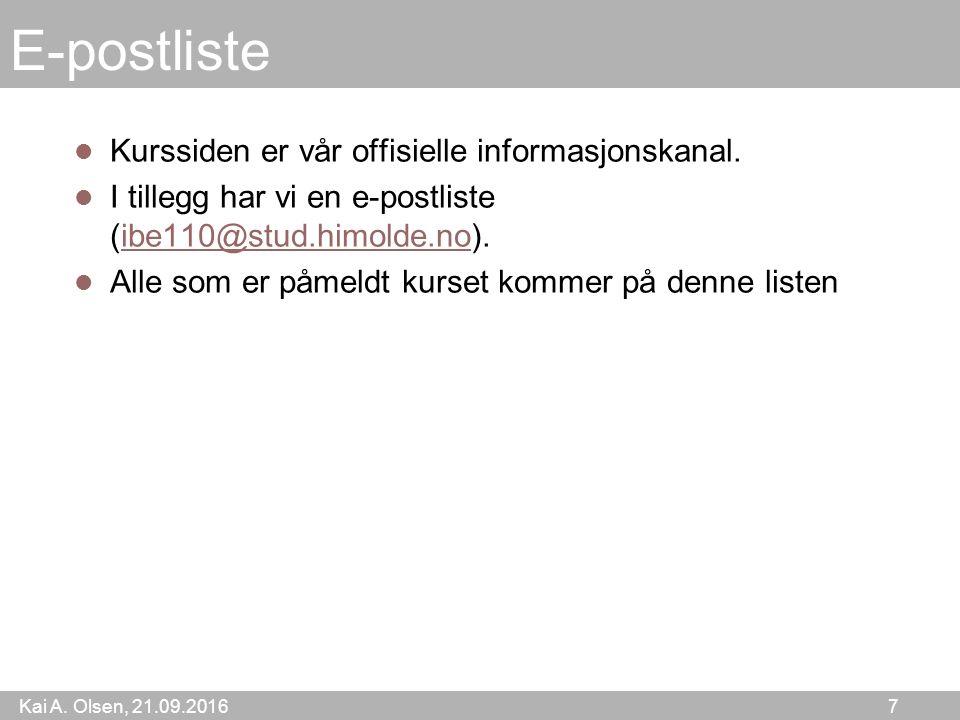 Kai A. Olsen, 21.09.2016 7 E-postliste Kurssiden er vår offisielle informasjonskanal.