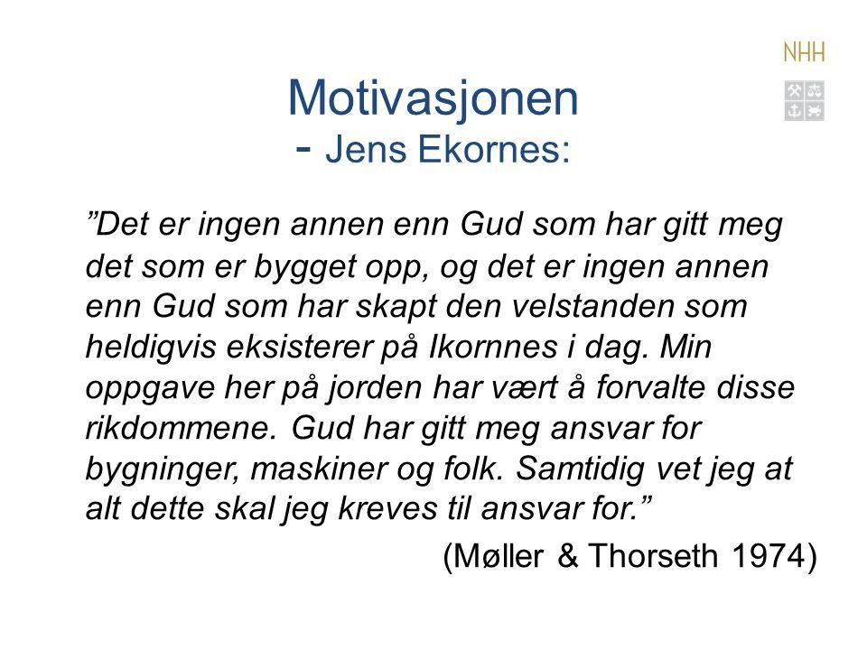 Motivasjonen - Jens Ekornes: Det er ingen annen enn Gud som har gitt meg det som er bygget opp, og det er ingen annen enn Gud som har skapt den velstanden som heldigvis eksisterer på Ikornnes i dag.