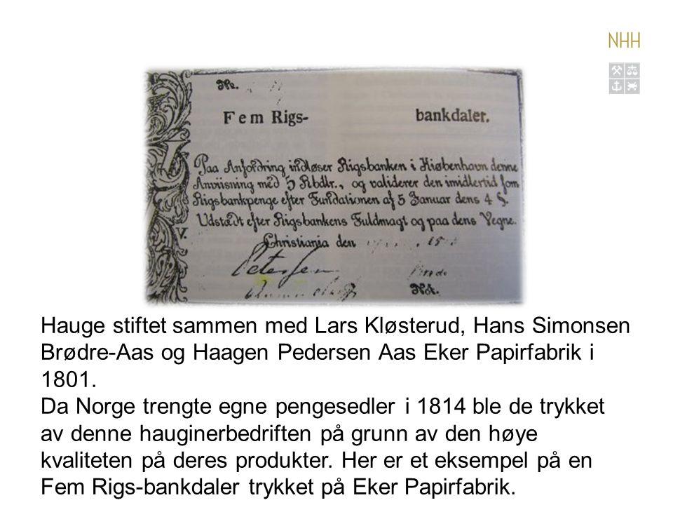 Hauge stiftet sammen med Lars Kløsterud, Hans Simonsen Brødre-Aas og Haagen Pedersen Aas Eker Papirfabrik i 1801.