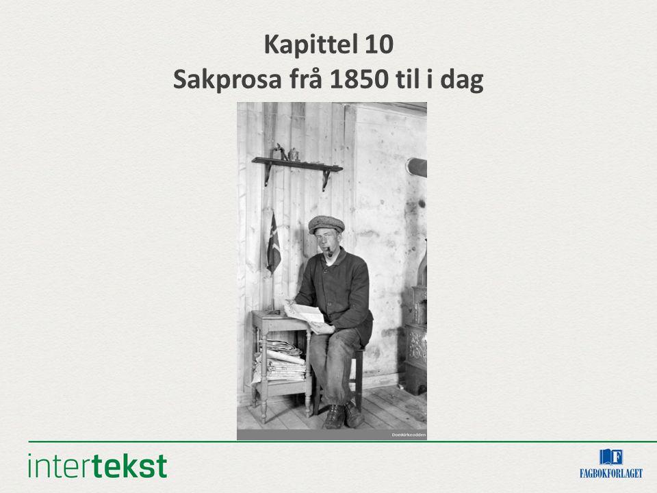 Kapittel 10 Sakprosa frå 1850 til i dag