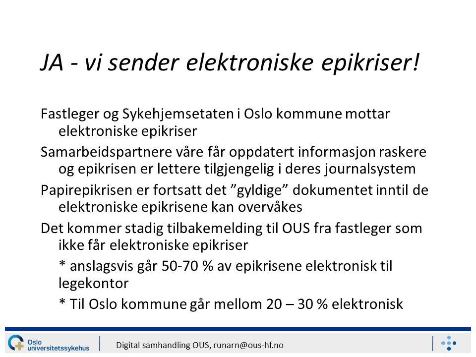 Digital samhandling OUS, runarn@ous-hf.no JA - vi sender elektroniske epikriser.