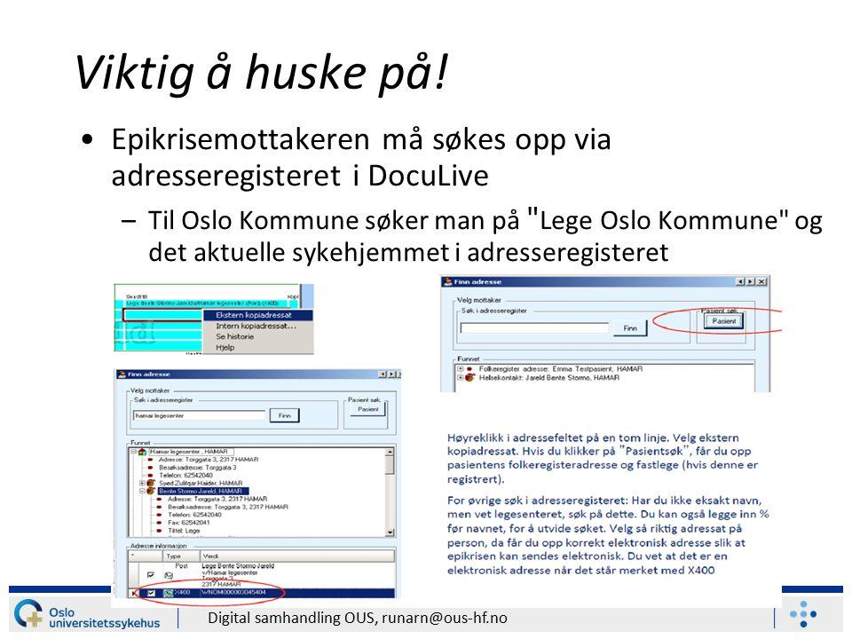 Digital samhandling OUS, runarn@ous-hf.no Viktig å huske på.