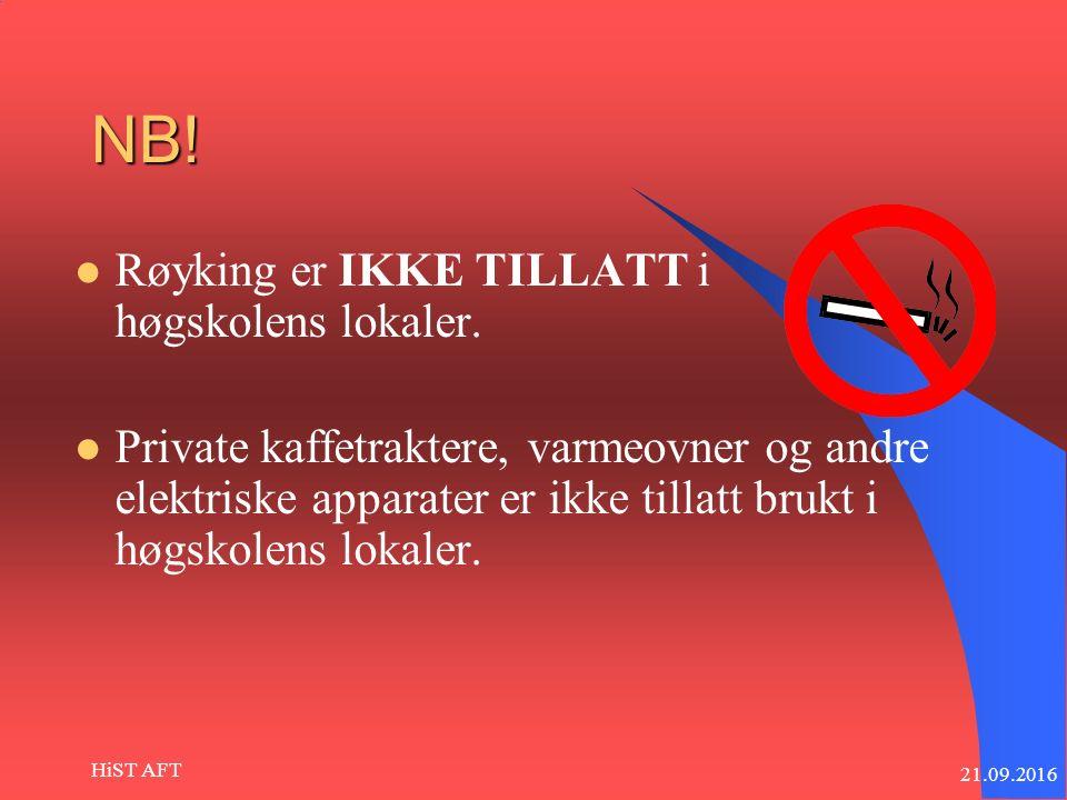21.09.2016 HiST AFT NB. Røyking er IKKE TILLATT i høgskolens lokaler.