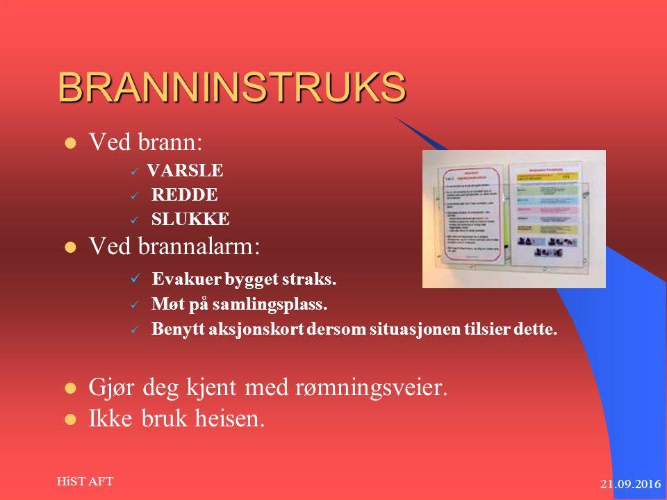 21.09.2016 HiST AFT BRANNINSTRUKS Ved brann: VARSLE REDDE SLUKKE Ved brannalarm: Evakuer bygget straks.