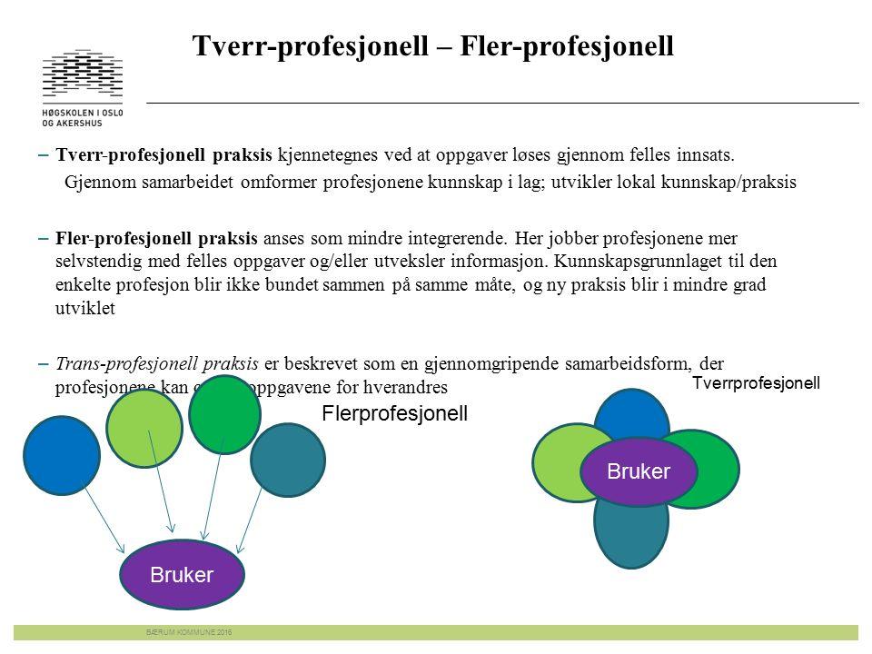 Tverr-profesjonell – Fler-profesjonell – Tverr-profesjonell praksis kjennetegnes ved at oppgaver løses gjennom felles innsats. Gjennom samarbeidet omf