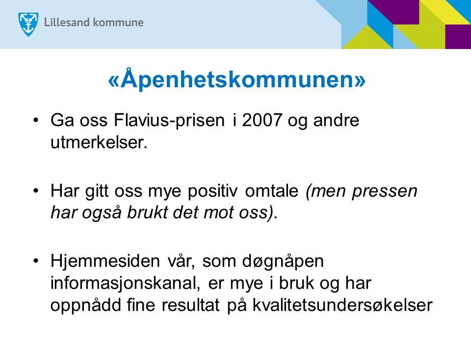 «Åpenhetskommunen» Ga oss Flavius-prisen i 2007 og andre utmerkelser. Har gitt oss mye positiv omtale (men pressen har også brukt det mot oss). Hjemme