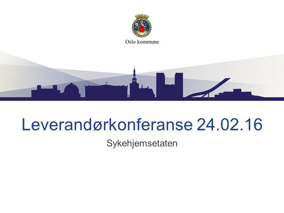 Leverandørkonferanse 24.02.16 Sykehjemsetaten