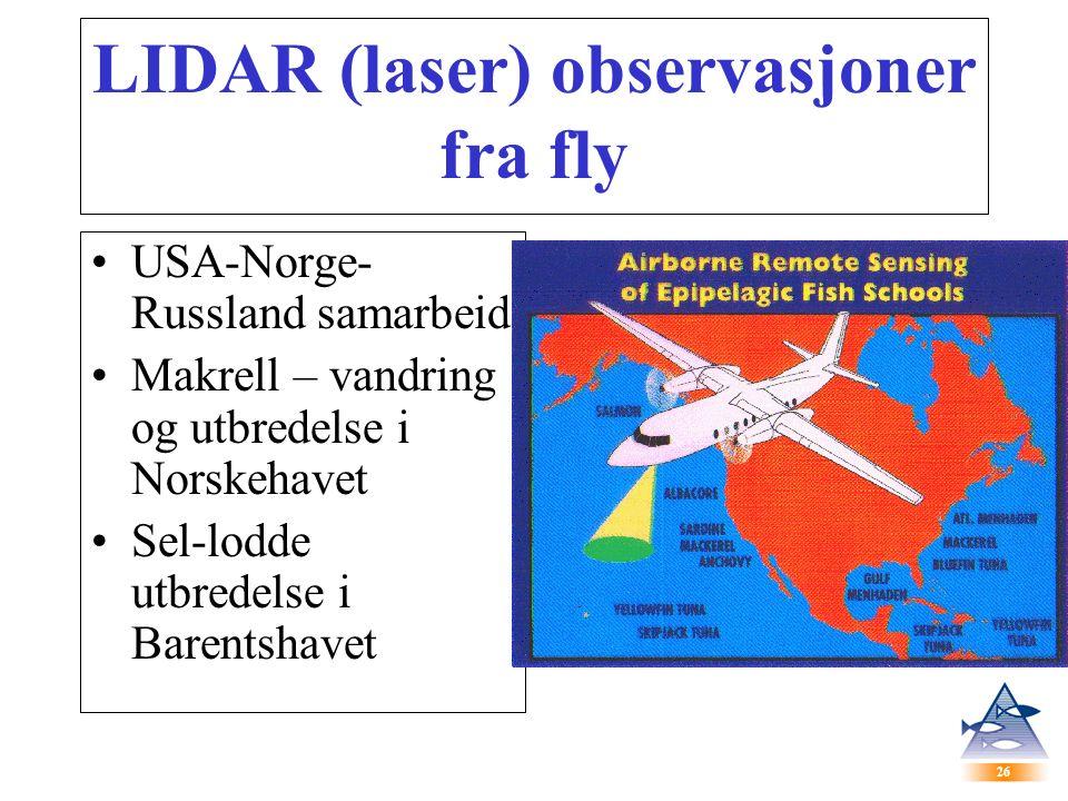 26 LIDAR (laser) observasjoner fra fly USA-Norge- Russland samarbeid Makrell – vandring og utbredelse i Norskehavet Sel-lodde utbredelse i Barentshavet