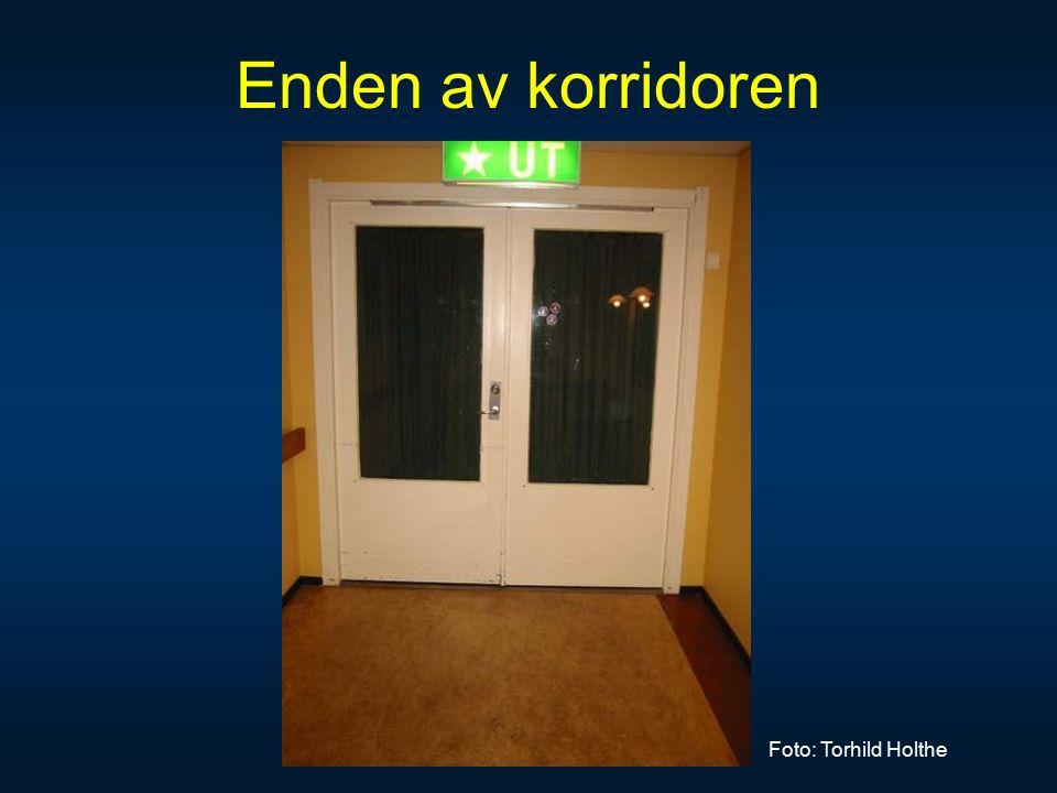 Enden av korridoren Foto: Torhild Holthe