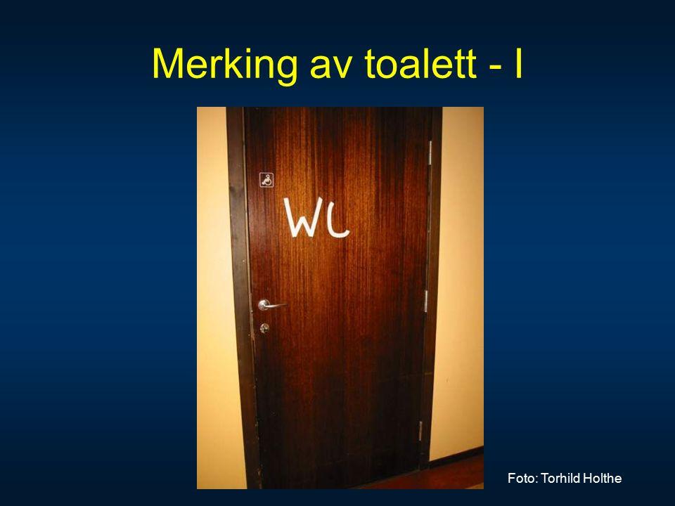 Merking av toalett - I Foto: Torhild Holthe