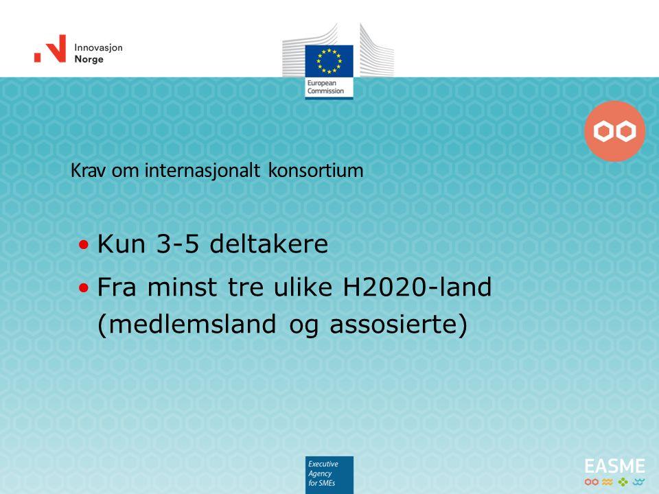 Krav om internasjonalt konsortium Kun 3-5 deltakere Fra minst tre ulike H2020-land (medlemsland og assosierte)