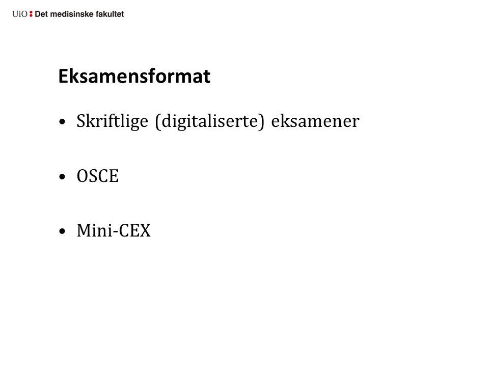 Eksamensformat Skriftlige (digitaliserte) eksamener OSCE Mini-CEX