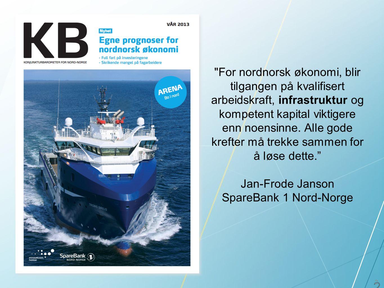 2 2 For nordnorsk økonomi, blir tilgangen på kvalifisert arbeidskraft, infrastruktur og kompetent kapital viktigere enn noensinne.