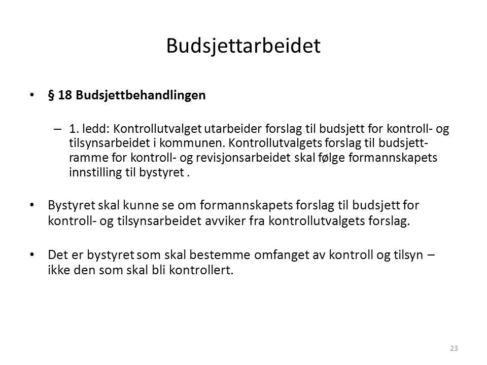 23 Budsjettarbeidet § 18 Budsjettbehandlingen – 1.