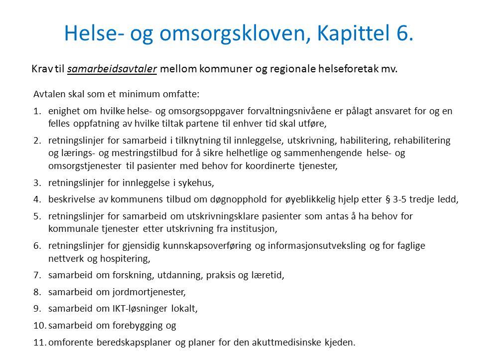 Helse- og omsorgskloven, Kapittel 6. Krav til samarbeidsavtaler mellom kommuner og regionale helseforetak mv. Avtalen skal som et minimum omfatte: 1.e