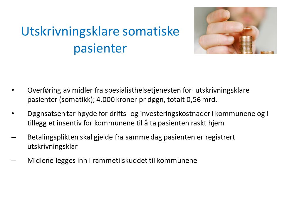 Utskrivningsklare somatiske pasienter Overføring av midler fra spesialisthelsetjenesten for utskrivningsklare pasienter (somatikk); 4.000 kroner pr dø
