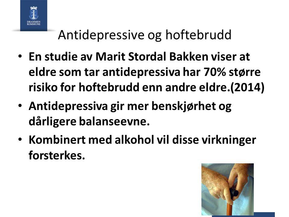 Antidepressive og hoftebrudd En studie av Marit Stordal Bakken viser at eldre som tar antidepressiva har 70% større risiko for hoftebrudd enn andre eldre.(2014) Antidepressiva gir mer benskjørhet og dårligere balanseevne.