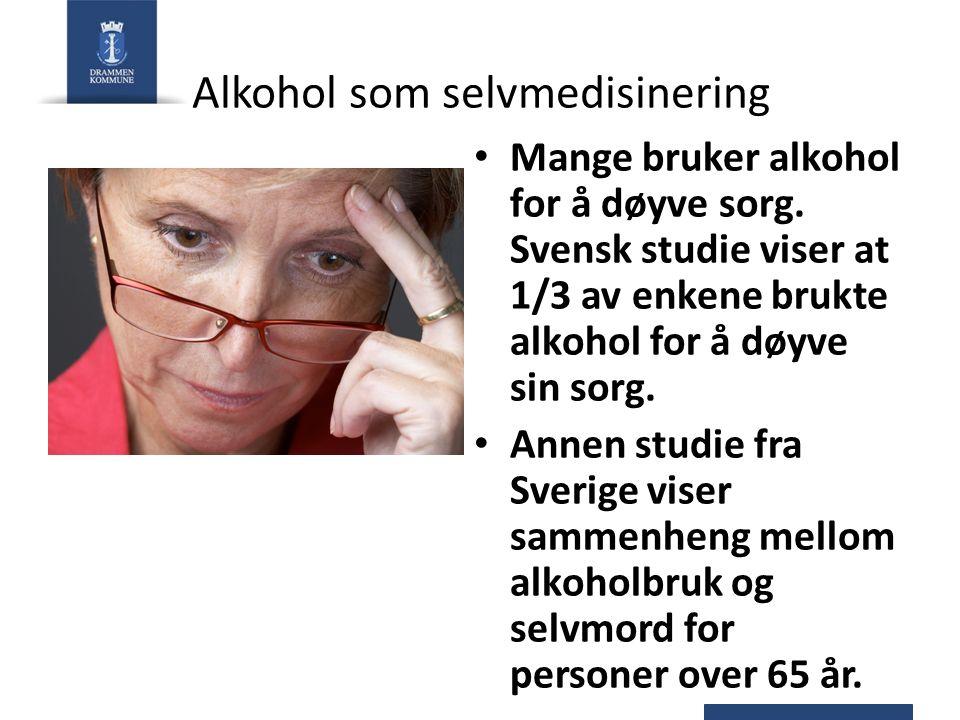 Alkohol som selvmedisinering Mange bruker alkohol for å døyve sorg.