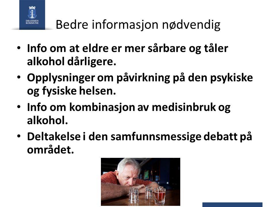 Bedre informasjon nødvendig Info om at eldre er mer sårbare og tåler alkohol dårligere.