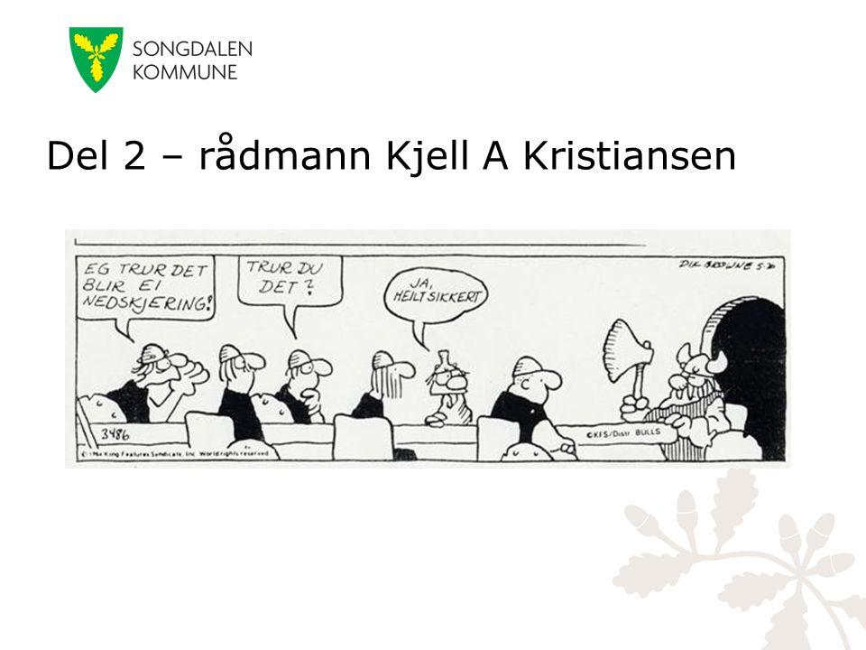 Del 2 – rådmann Kjell A Kristiansen
