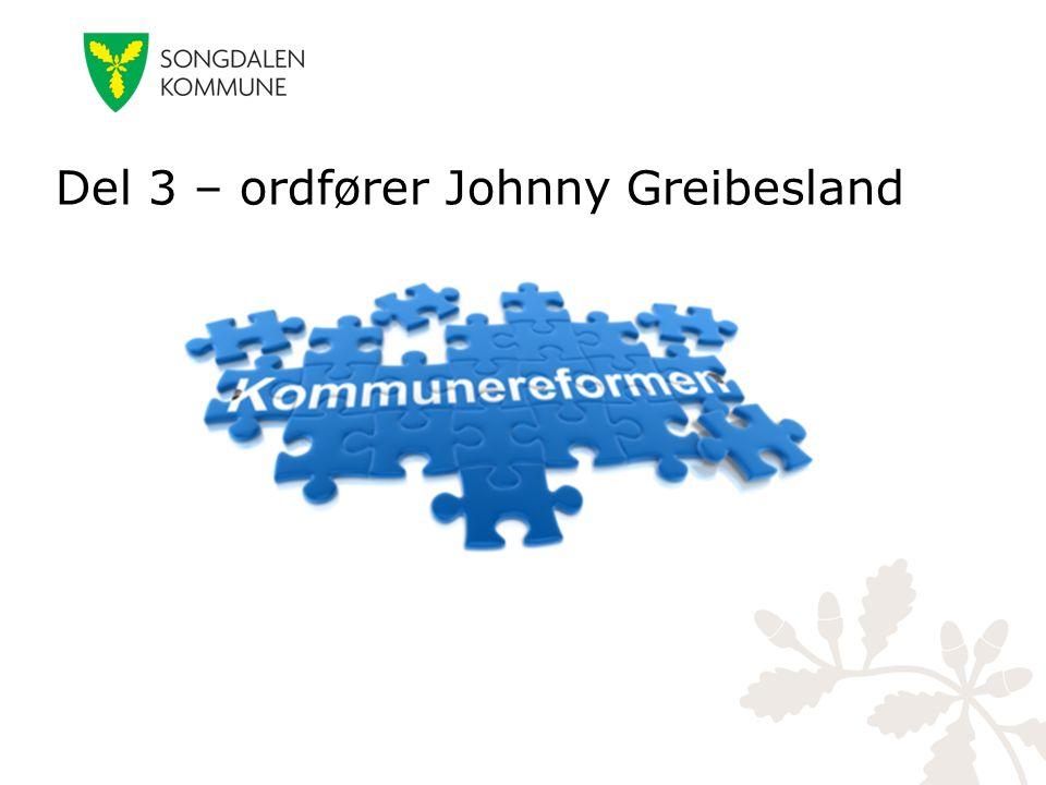 Del 3 – ordfører Johnny Greibesland