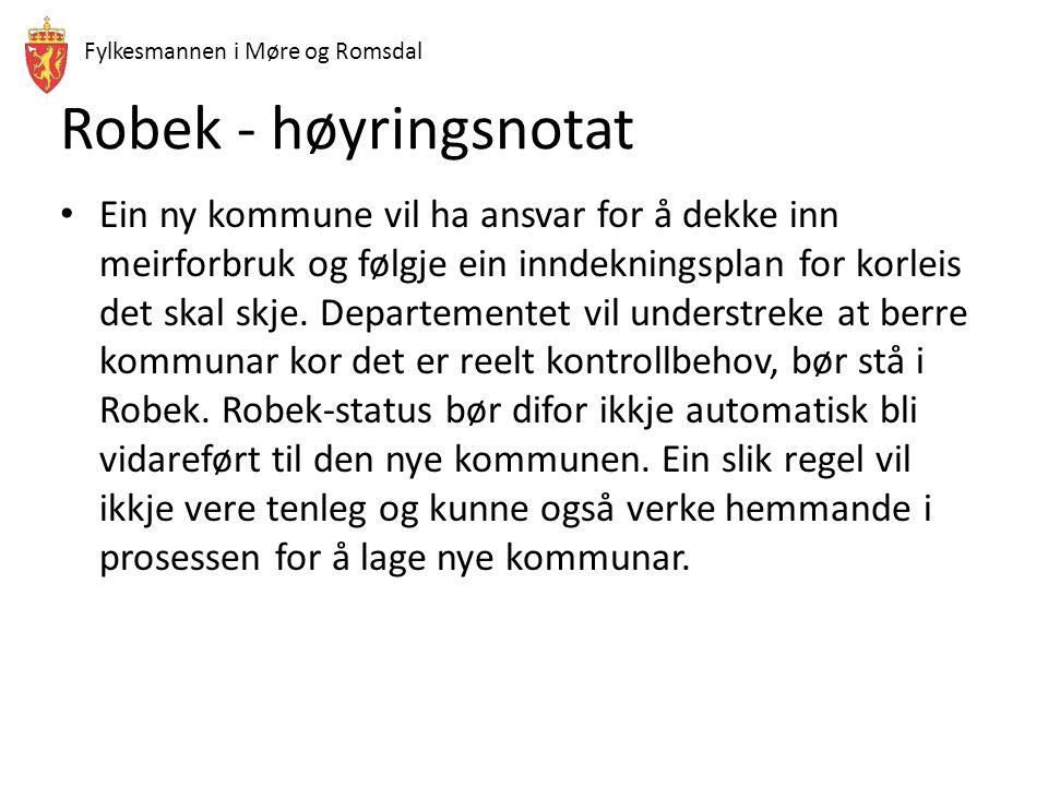 Fylkesmannen i Møre og Romsdal Robek - høyringsnotat Ein ny kommune vil ha ansvar for å dekke inn meirforbruk og følgje ein inndekningsplan for korleis det skal skje.