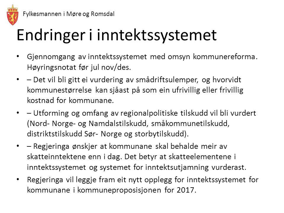 Fylkesmannen i Møre og Romsdal Endringer i inntektssystemet Gjennomgang av inntektssystemet med omsyn kommunereforma. Høyringsnotat før jul nov/des. –