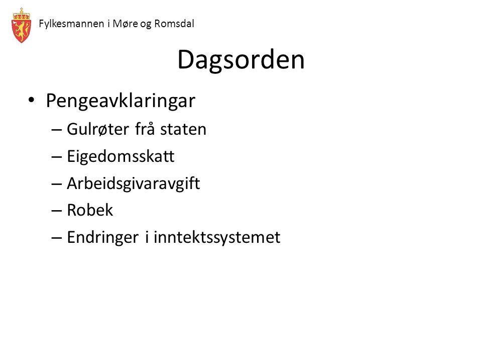 Fylkesmannen i Møre og Romsdal Dagsorden Pengeavklaringar – Gulrøter frå staten – Eigedomsskatt – Arbeidsgivaravgift – Robek – Endringer i inntektssys