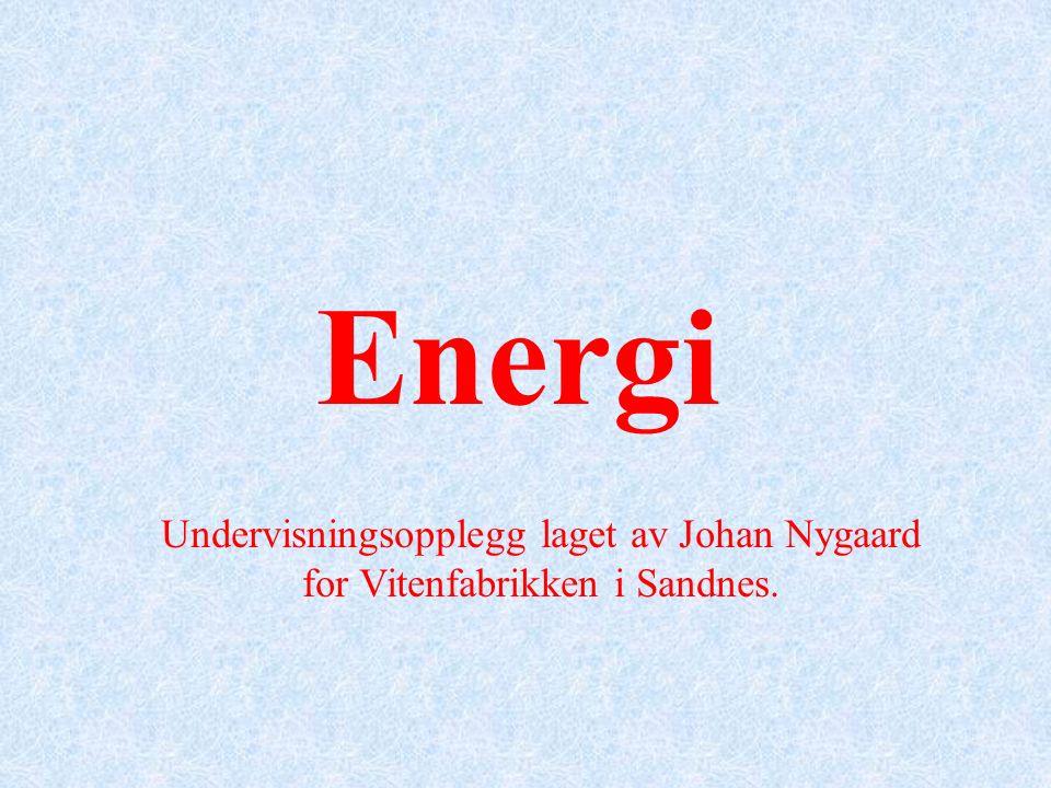 Energi Undervisningsopplegg laget av Johan Nygaard for Vitenfabrikken i Sandnes.