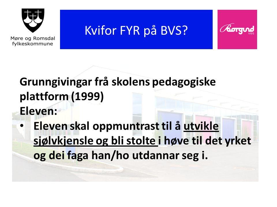 Borgund vgs YRKESRETTING OG RESPEKT YRKESRETTING OG RELEVANS HANDLAR OM RESPEKT FOR YRKESFAGA SIN IDENTITET!